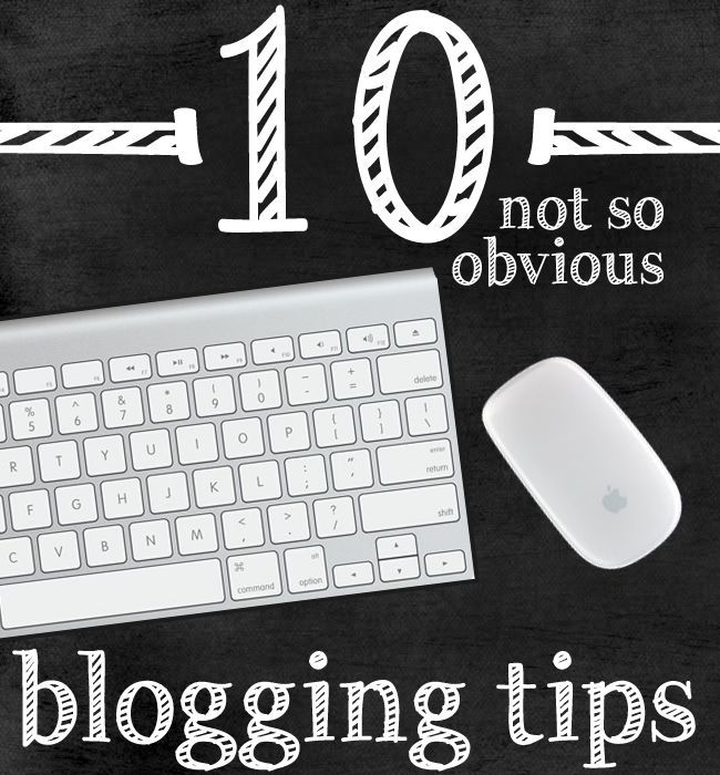 Blogging Tips 10 That Are Not So Obvious