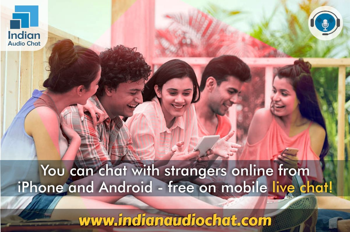 You can chat with strangers online from iPhone and Android