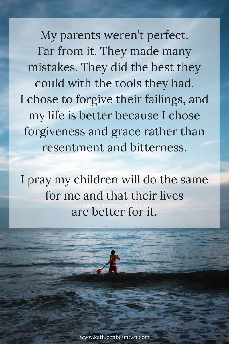 Imperfect My Parents Weren T Perfect Far From It They Made Many Mistakes They Did The Best They Could Wi Forgiveness Quotes Forgive Me Quotes Im Not Perfect