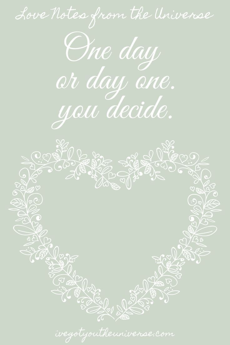 """We all tend to say """" One day """" instead of making it Day One of the beggining of the journey."""