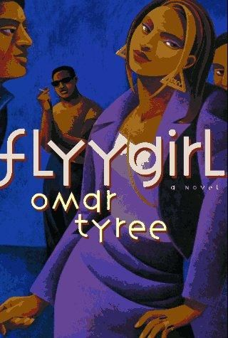Flyy girl by omar tyree books worth reading pinterest books flyy girl by omar tyree fandeluxe Gallery