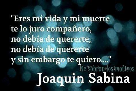 Pin De Jose Miguel En Joaquinito Joaquín Sabina Frases Sentimentales Juaquin Sabina