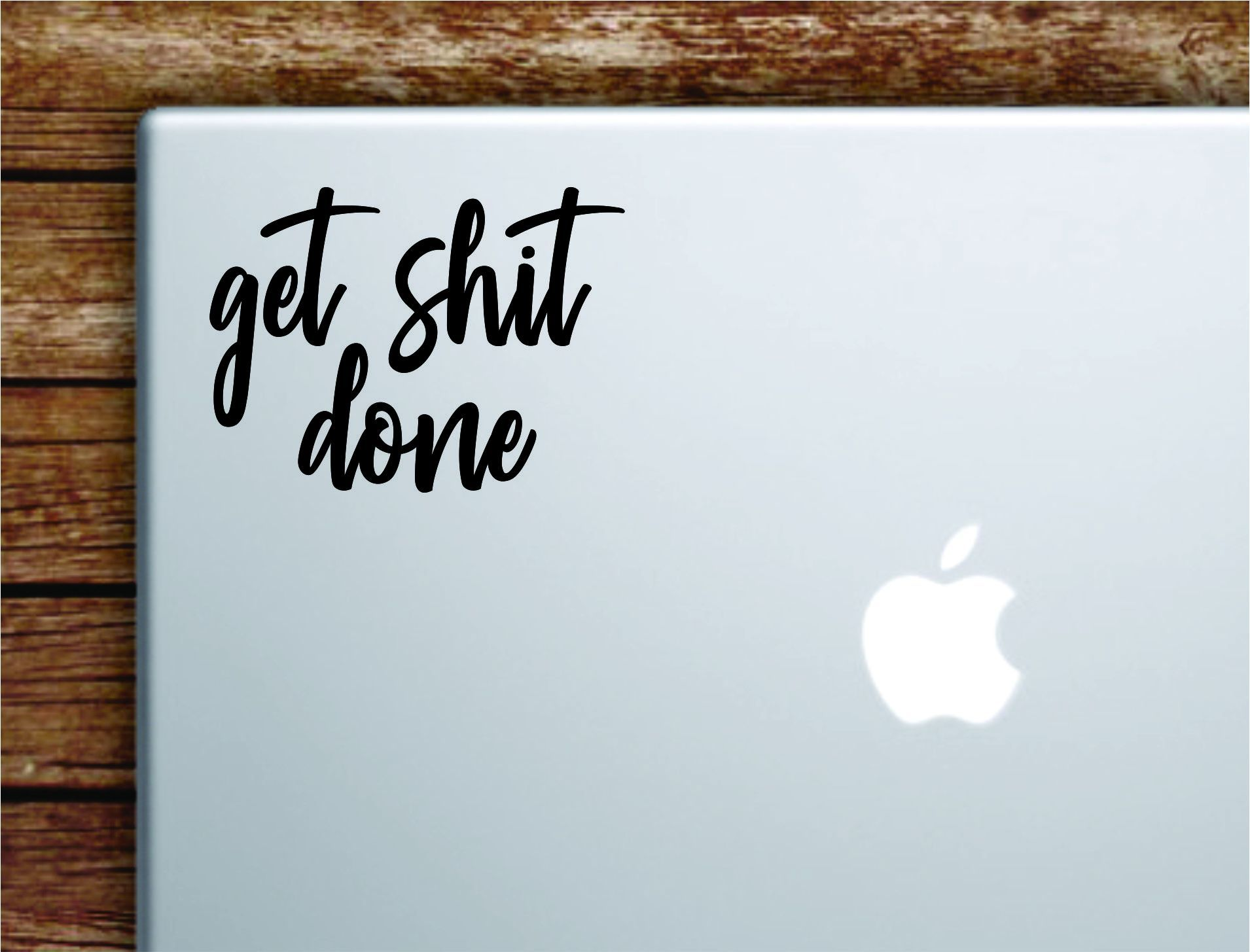 Get Shi Done V4 Laptop Wall Decal Sticker Vinyl Art Quote Macbook Apple Decor Car Window Truck Teen Inspirational Girls Gym Sports - green