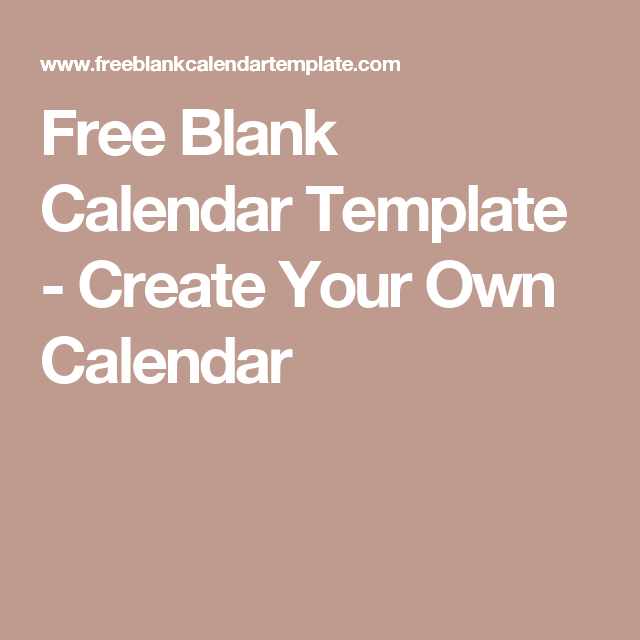 Free Blank Calendar Template Create Your Own Calendar Planner