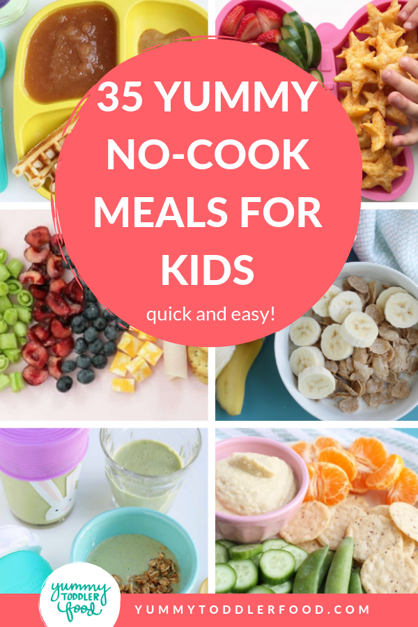 35 Quick No Cook Meals For Kids Kids Meals No Cook Meals Picky