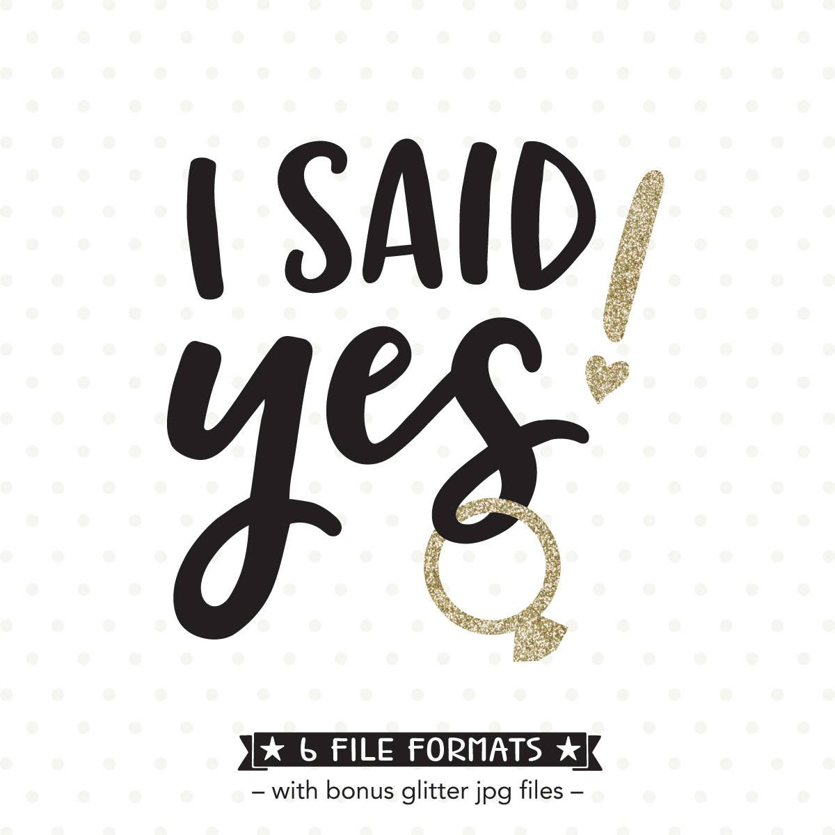 Engagement Svg I Said Yes Svg File Bride Shirt Iron On File Etsy In 2020 Cricut Wedding I Said Yes Wedding Silhouette