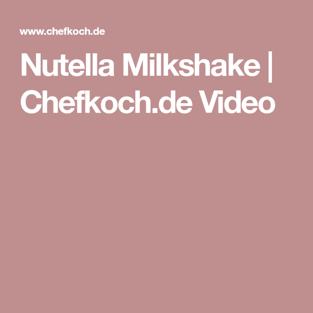 Nutella Milkshake | Chefkoch.de Video