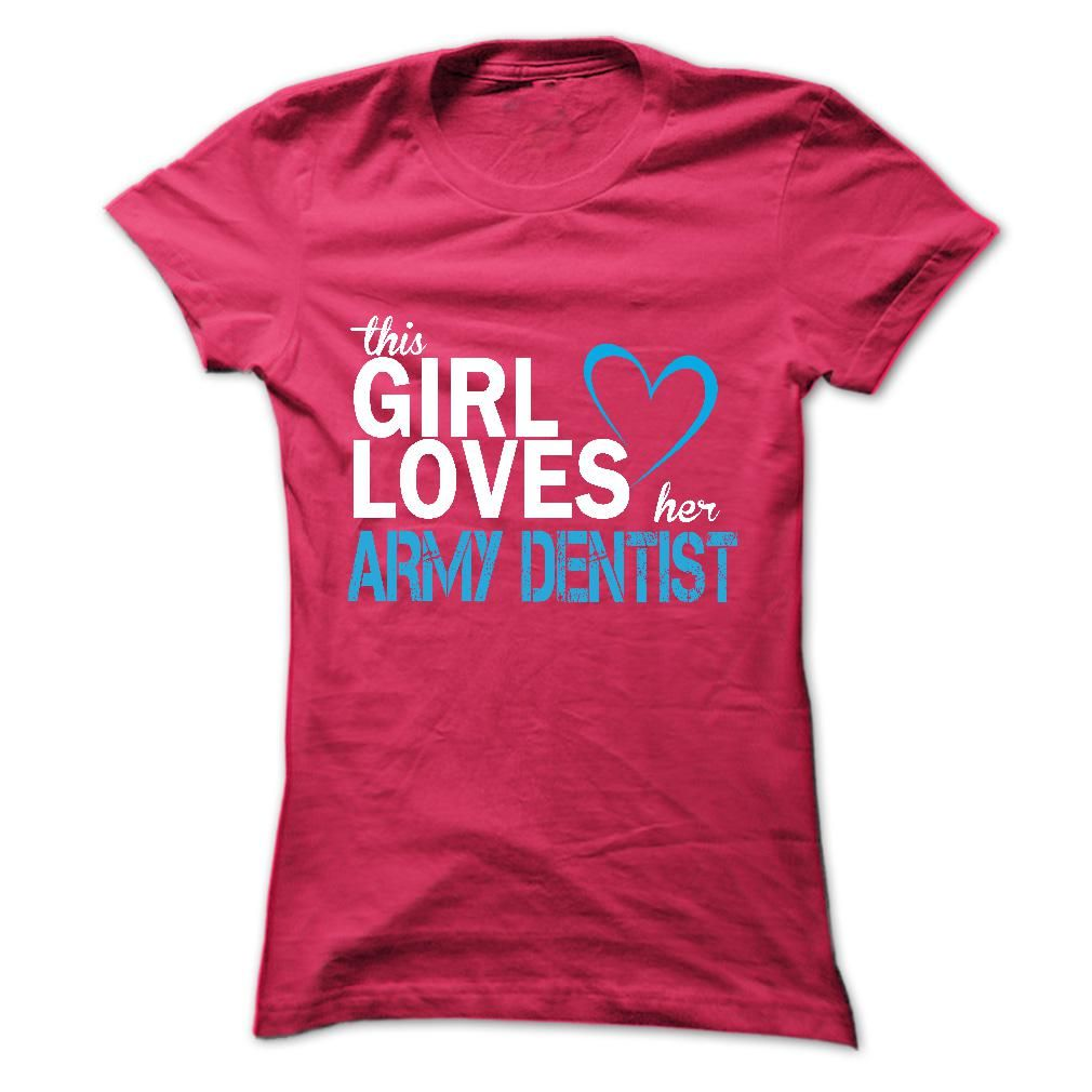 This girl love her ARMY DENTIST T Shirt 0d619884453