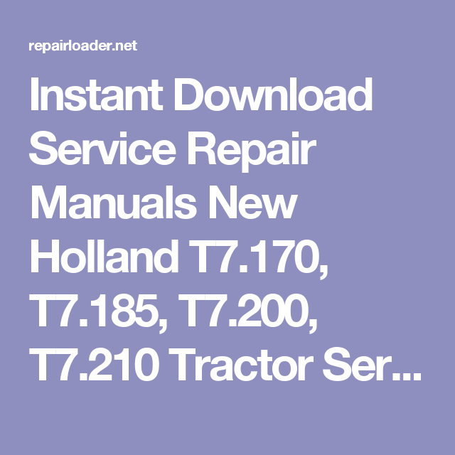 Instant Download Service Repair Manuals New Holland T7.170, T7.185 on new holland ls 180 wiring diagrams, new holland lx665 fuel diagram, new holland backhoe belt diagram 2008, new holland lb 75 backhoe wiring diagram b, new holland 3230 tractor wiring diagram, new holland 451 diagram,