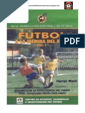 Libro Fútbol A La Medida Del Niño 1 2 Pdf Soccer Training Soccer Coaching Soccer Skills