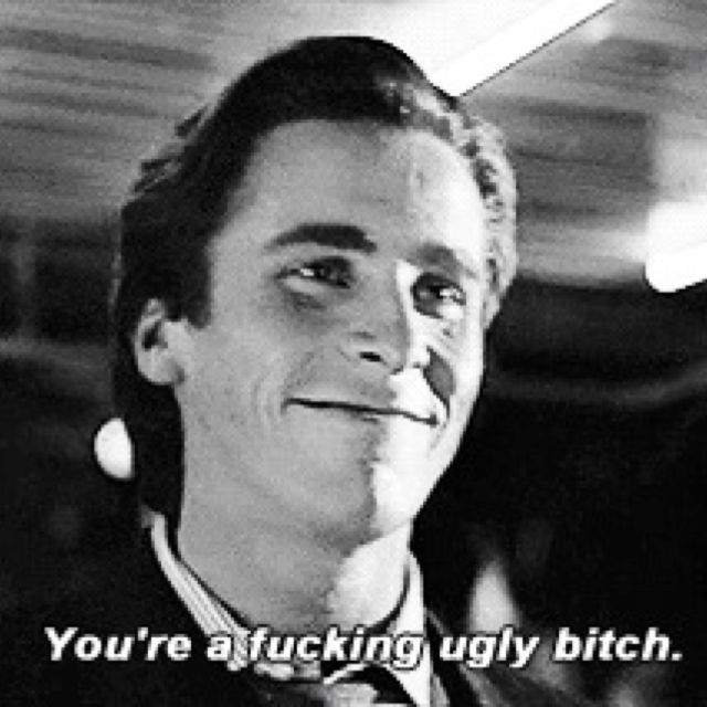 To Many Girls At My School LOL Christian Bale ♡ Sayingss Best American Psycho Quotes