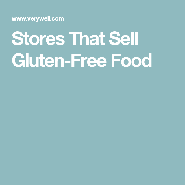 Stores That Sell Gluten-Free Food