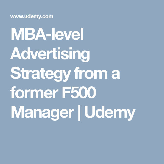MbaLevel Advertising Strategy From A Former F Manager  Udemy