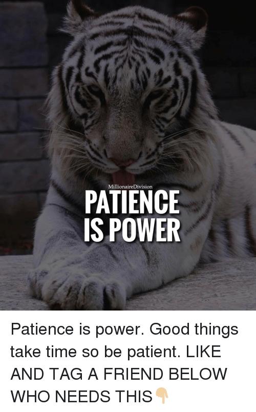 Patience Meme : patience, Me.me, Things, Time,, Memes,