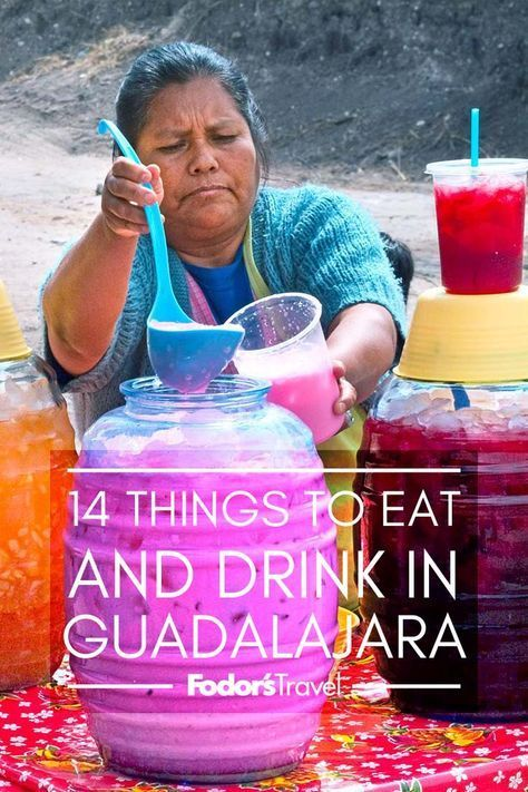 14 Things to Eat and Drink in Guadalajara, Mexico