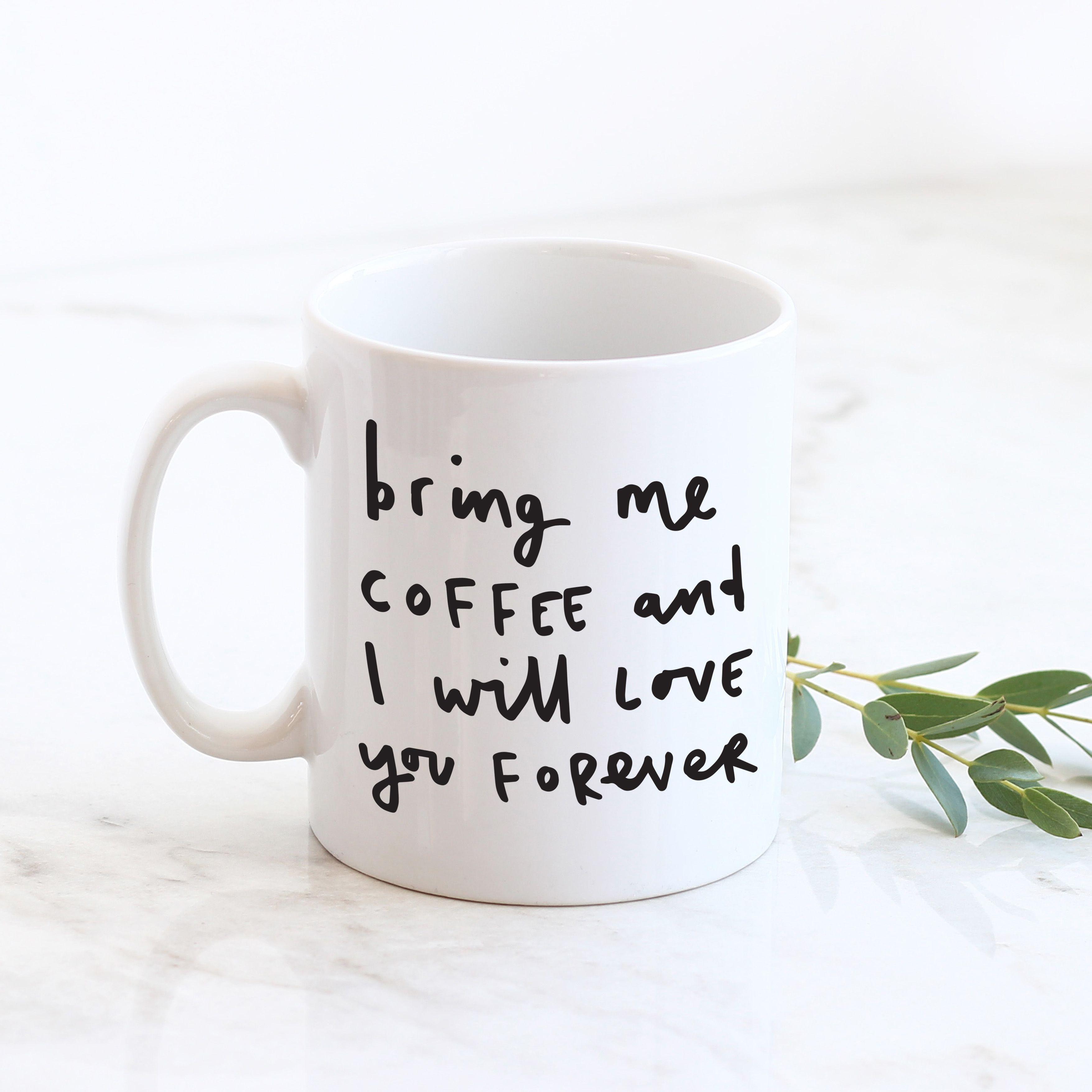Bring Me Coffee Mug | Coffee