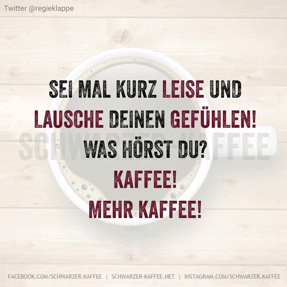 Mehr Kaffee Mit Bildern Witzige Spruche Lustige Kaffee Spruche Kaffee