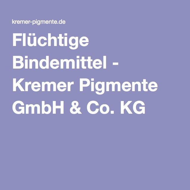 Flüchtige Bindemittel - Kremer Pigmente GmbH & Co. KG