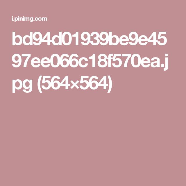 bd94d01939be9e4597ee066c18f570ea.jpg (564×564)