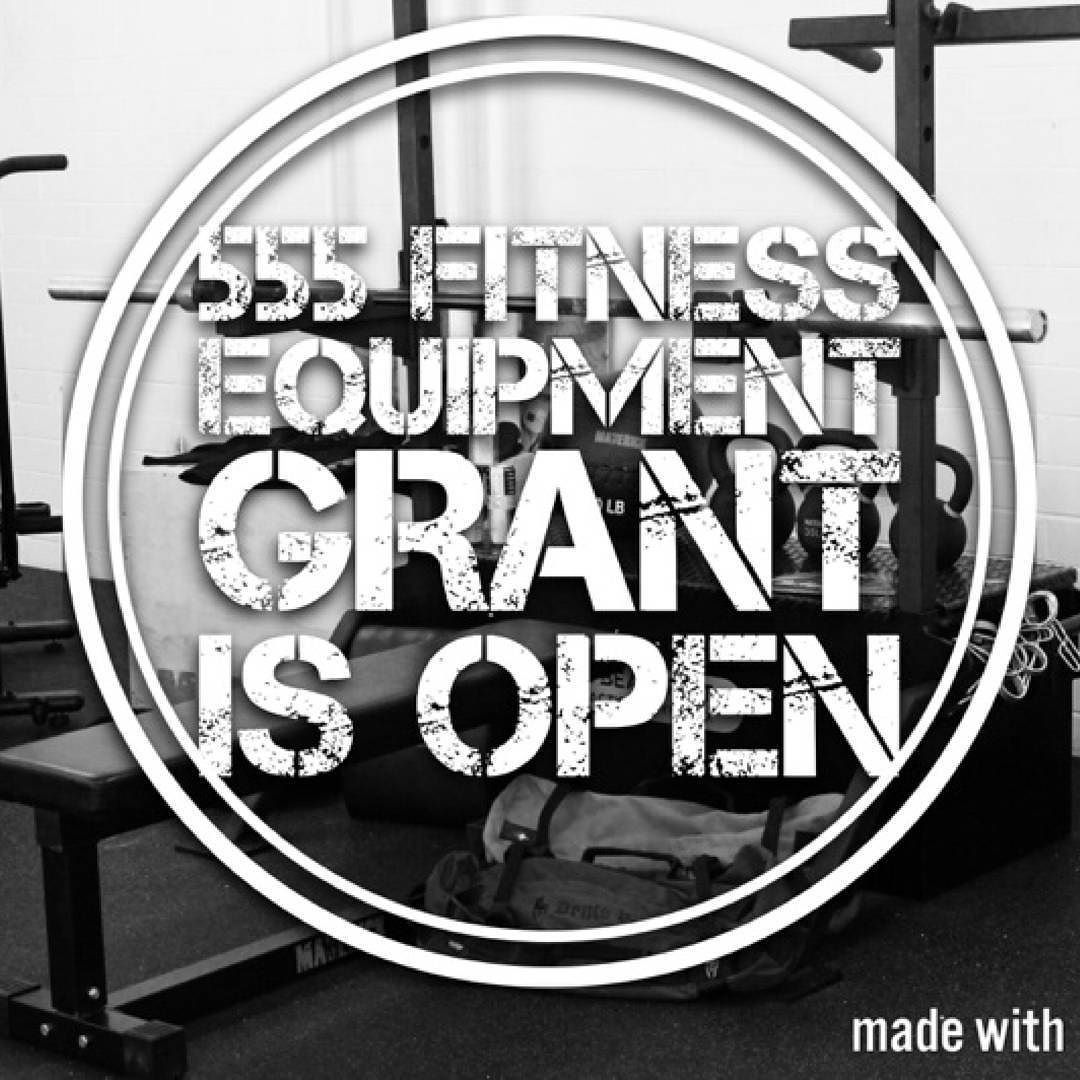 Fitness Equipment Grant Our 555fitness grant is open until