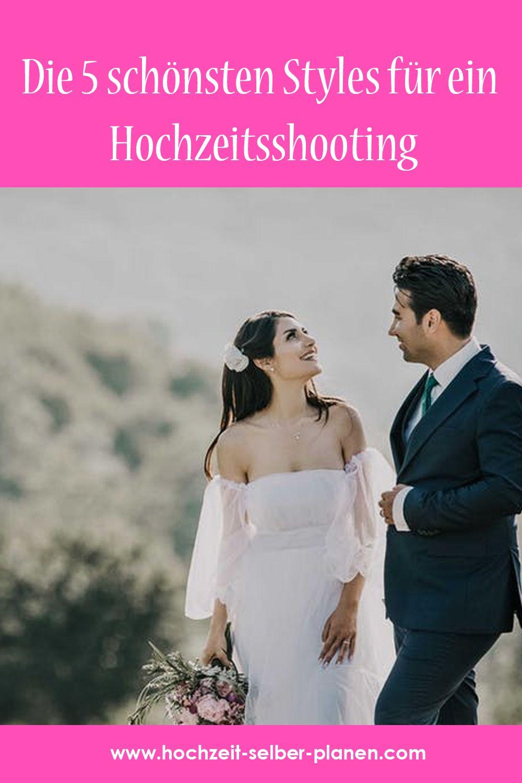 Die 5 Schonsten Styles Fur Ein Hochzeitsshooting Hochzeit Hochzeitstermin Hochzeitstag