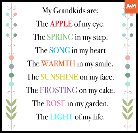 My Grandkids Are The Apple Of My Eye The Spring In My Step The Song In My Heart Grandparents Quotes Grandmother Quotes Quotes About Grandchildren