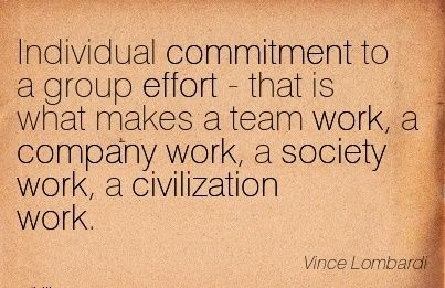 nice-work-quote-by-vince-lombardi-individual-commitment-to-group ...