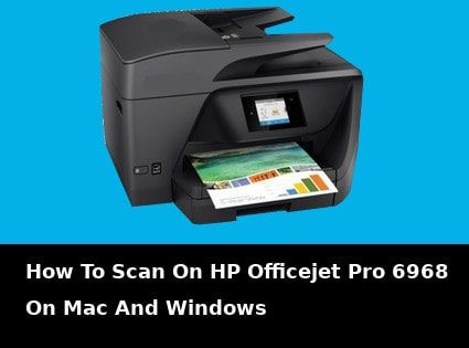 Quick solution for how to scan on HP Officejet Pro 6968 in Mac and