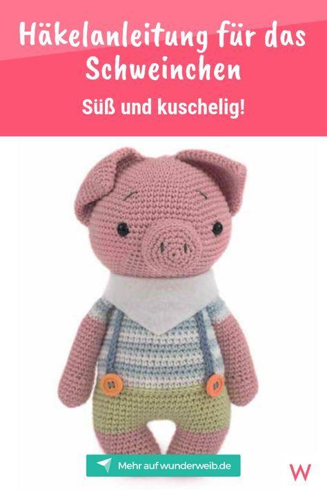 Häkelanleitung für ein süßes Schweinchen | Wunderweib