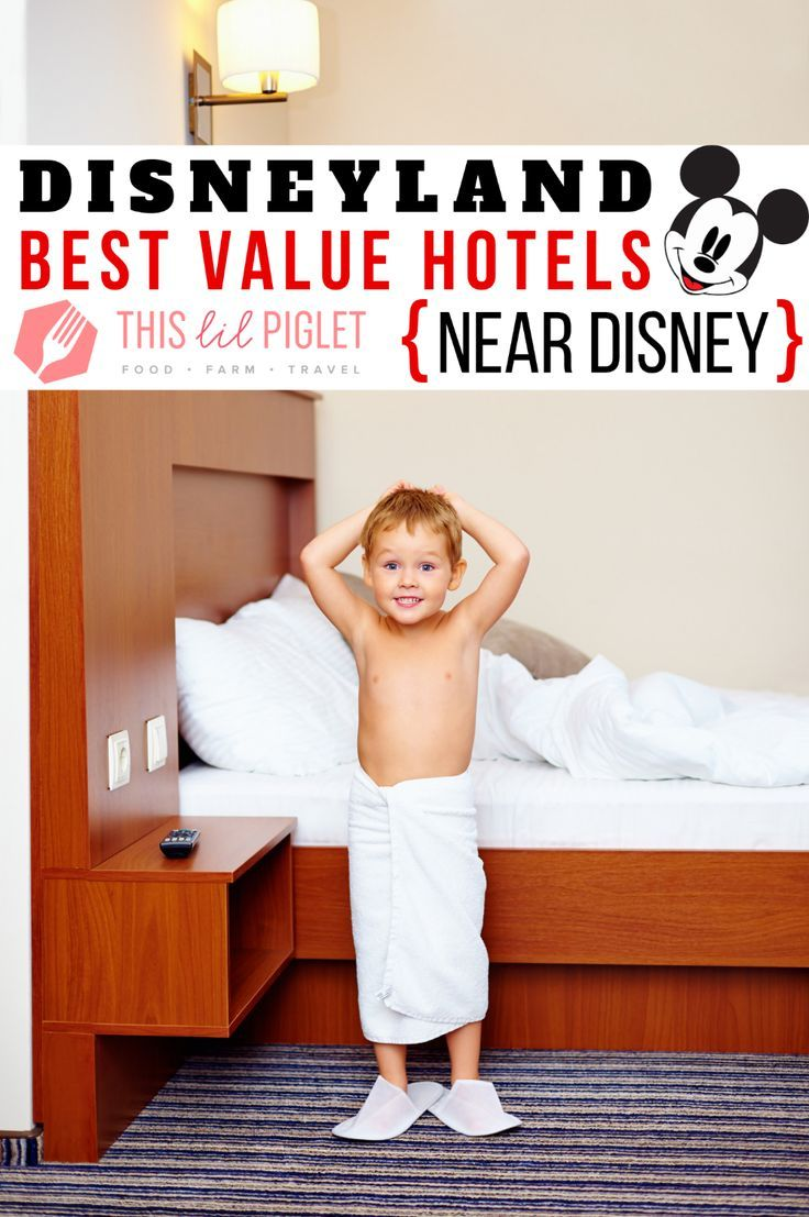 Disneyland Best Value Hotels {Near Disney} This Lil