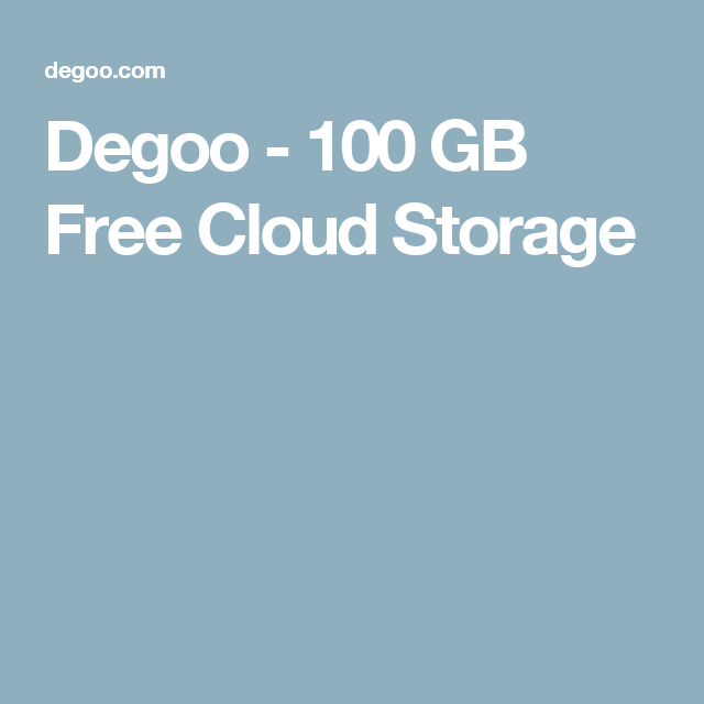 Degoo 100 Gb Free Cloud Storage