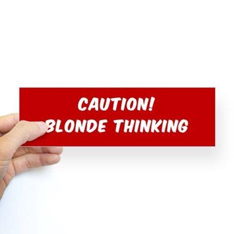 Blonde thinking bumper stickers bumpersticker caution blonde thinking blondejoke