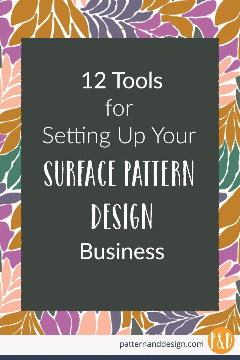 12 tools for setting up a surface pattern design business.