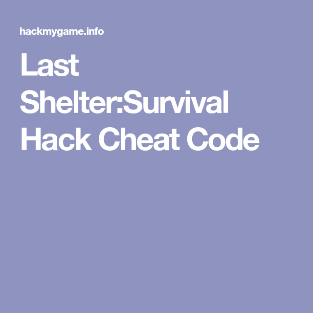 Last Shelter:Survival Hack Cheat Code   cheats   Survival