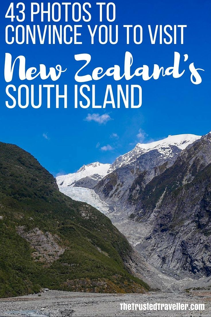 43 Photos To Convince You To Visit New Zealand S South Island Visit New Zealand New Zealand South Island New Zealand Travel