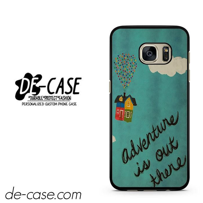 Adventure Isout There Up DEAL-305 Samsung Phonecase Cover For Samsung Galaxy S7 / S7 Edge