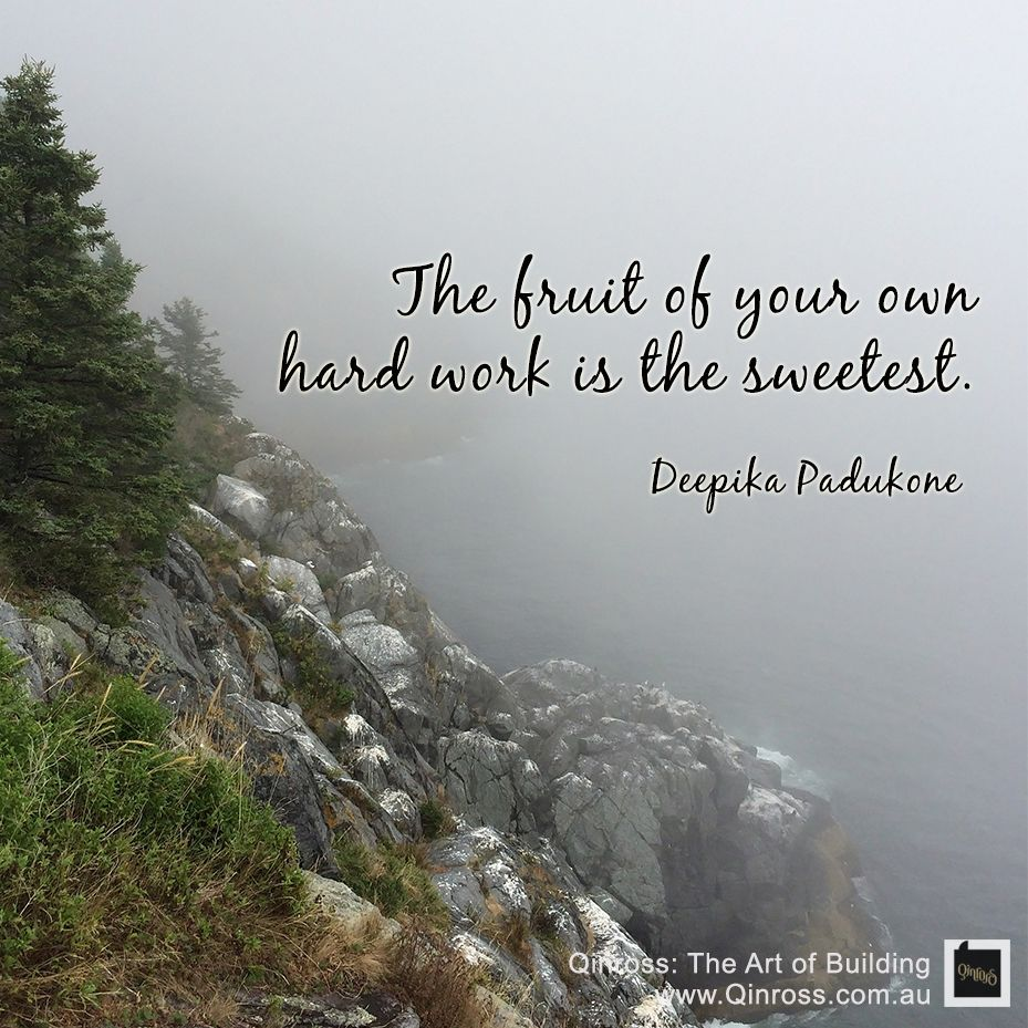 The Fruit Of Your Own Hard Work Is The Sweetest Quotes