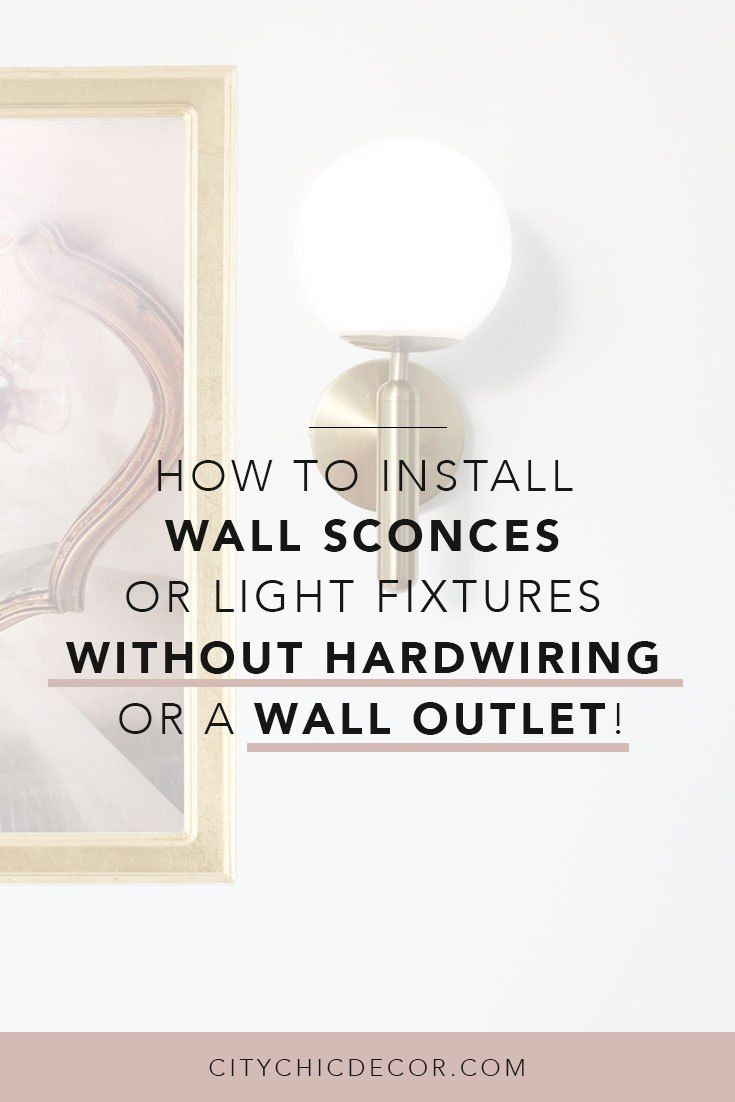 How to Install Wall Sconces or Light Fixtures Without ... on Sconces No Electric Plug id=69376