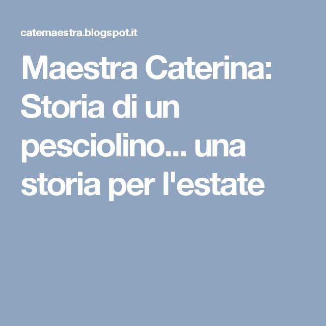 Maestra Caterina: Storia di un pesciolino... una storia per l'estate