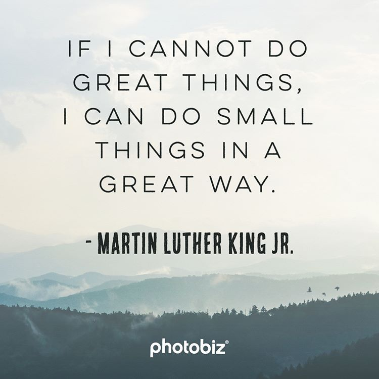 If I Cannot Do Great Things I Can Do Small Things In A Great Way