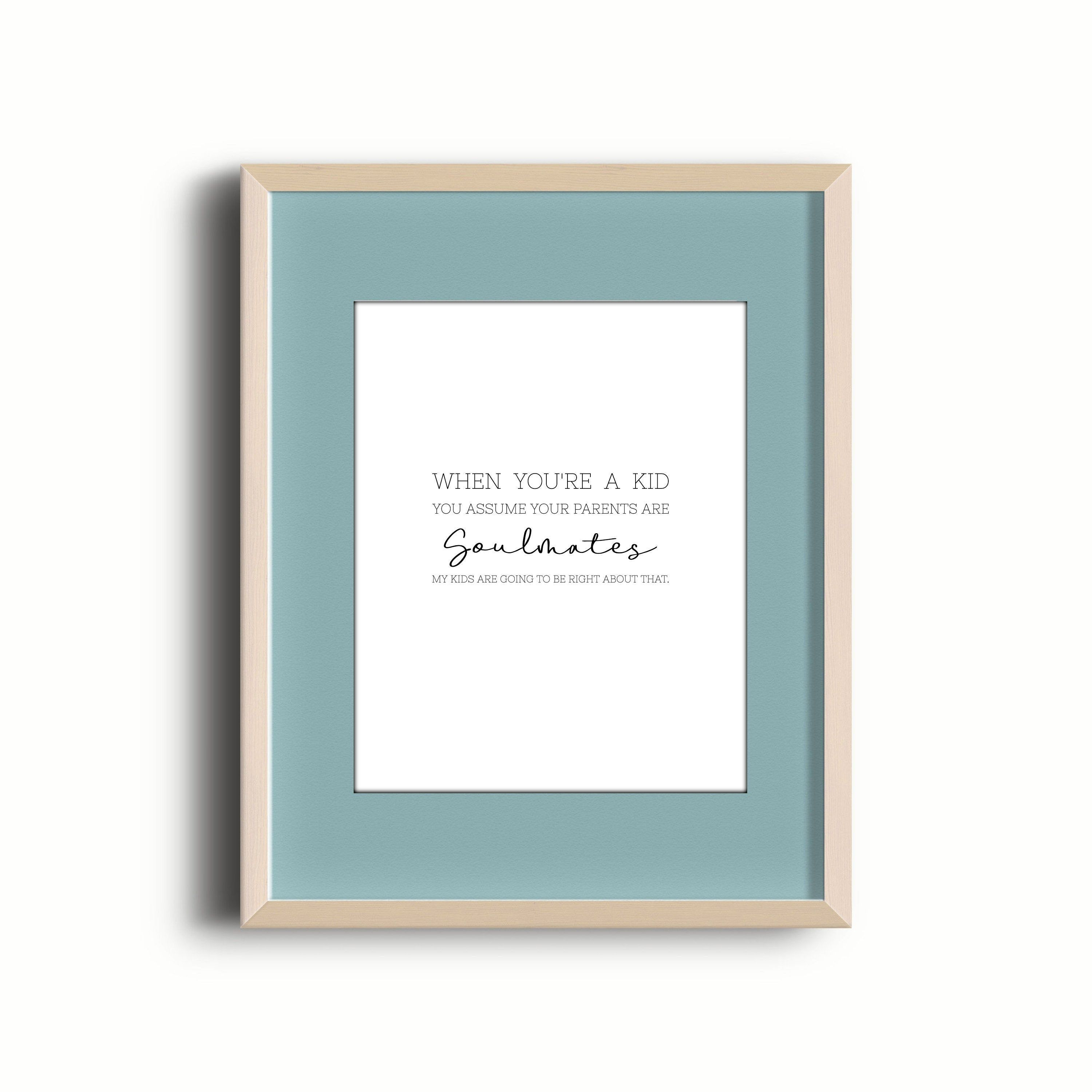 The Office TV Show Art PRINT, When You're a Kid You Assume Your Parents Are Soulmates, Pam Beesly Quote, Wedding Gift Idea, Quote About Love