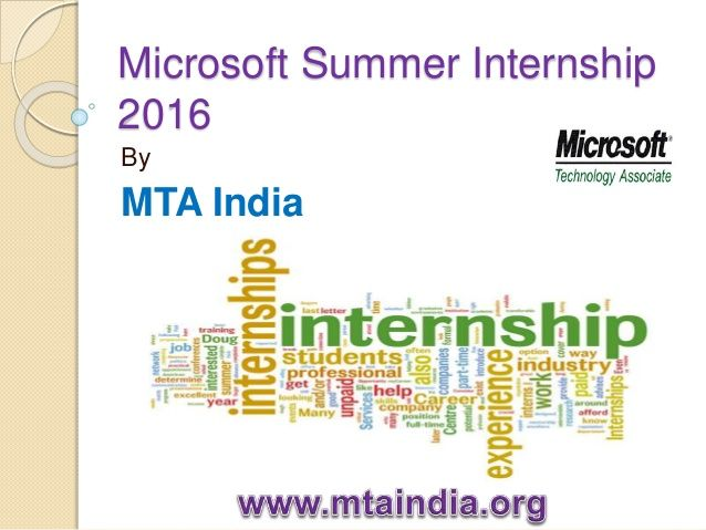 Microsoft summer internship 2016 MTA India Summer