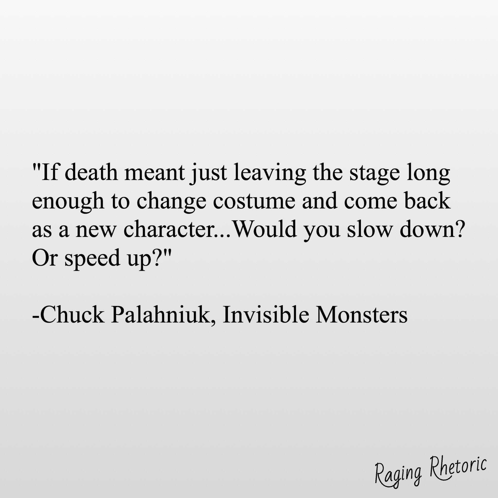 Pin By Raging Rhetoric On Chuck Palahniuk Life Quotes Chuck Palahniuk Writing Speed writing changing it up