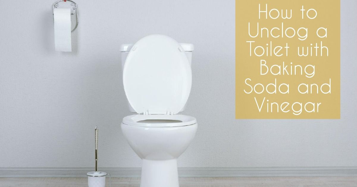 How to Unclog a Toilet with Baking Soda and Vinegar All