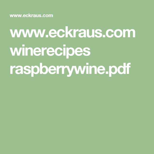 www.eckraus.com winerecipes raspberrywine.pdf