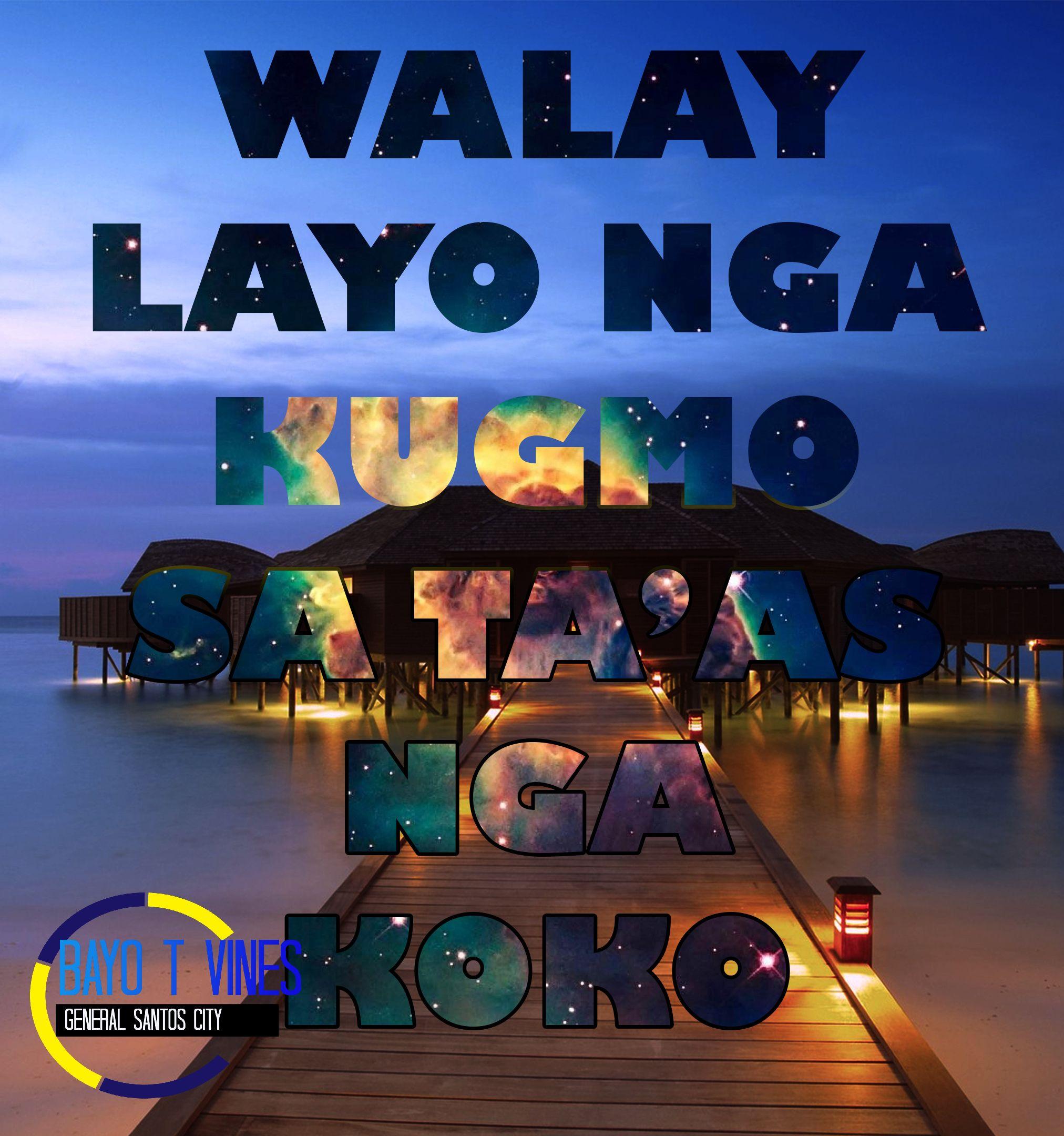 Bisaya Quotes By Bayo T Vines Bisaya Quotes Diy Vinyl Wisdom Quotes
