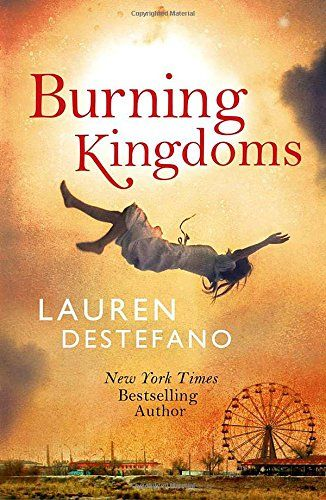Burning Kingdoms (The Internment Chronicles #2) by Lauren DeStefano
