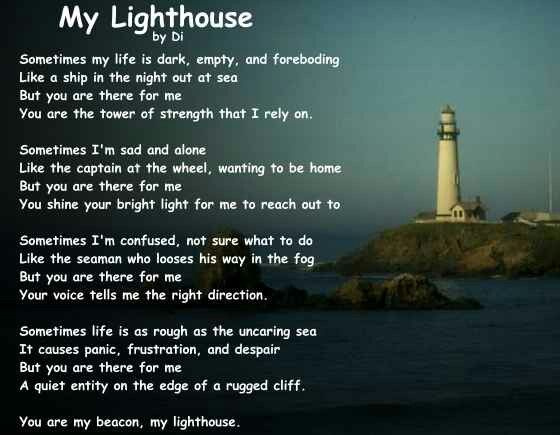 You Are My Lighthouse Lighthouse Quotes Lighthouse Pictures Poems Beautiful