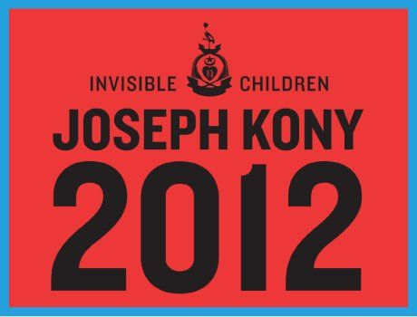 Help Make Kony Visible!  (watch youtube: Kony 2012  - to learn more)