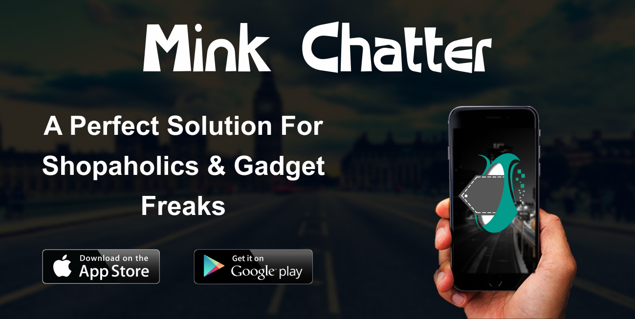 Get ready to be surprised! The world's online space for shopping & socializing is here – 'Mink Chatter,' an experience like no other, it is a sharing and shopping platform, connecting people and business globally. Mink Chatter' is an app, which will take your shopping experience to a different level. It features mind bending daily deals through discount coupons and that too wherever you are, based on your location. You can also share stickers, images and GIF's to express yourself.